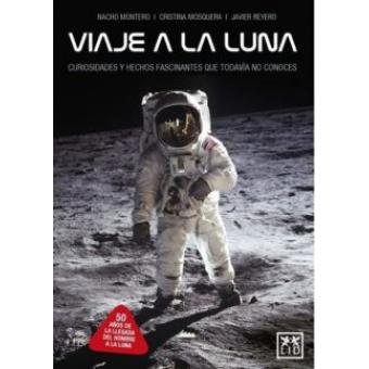 Viaja a la luna. Curiosidades y hechos fascinantes que aún no conoces