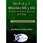 Wi-Fi 6 y 7, Móviles 5G y 6G (Redes de fibra óptica FTTH)