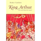 King Arthur (The truth behind the legend)