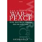 The rights of war and peace (Political thought and the international order from Grotius to Kant)