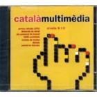 Català multimèdia : nivells B i C. CD-ROM