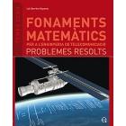 Fonaments matemàtics per a l' enginyeria de telecomunicació. Problemes resolts