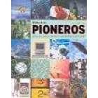 El libro de los pioneros. Inventos y descubrimientos que cambiaron al mundo