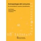 Antropología del consumo. De consumidores, usuarios y beneficiarios