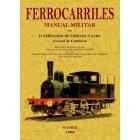Ferrocarriles. Manual militar por D. Fernando de Lossada y Sada. Coronel de Caballería (Ed. facsímil)