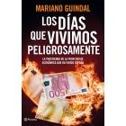 Los días que vivimos peligrosamente. La trastienda de la peor crisis económica que ha vivido España