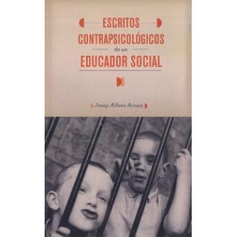Escritos contrapsicológicos de un educador social