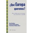 ¿Qué Europa queremos? Ideas y políticas para un continente justo, democrático y sostenible