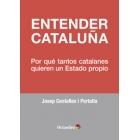 Entender Cataluña. Por qué tantos catalanes quieren un Estado propio