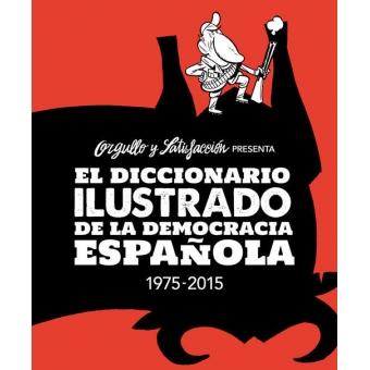 El diccionario ilustrado de la democracia española (Orgullo y Satisfacción)