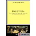 La leyenda negra: la batalla sobre la imágen de España en tiempos de Lope de Vega