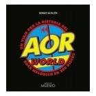 AOR World. Un viaje por la historia del rock melódico en 200 discos