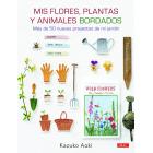 Mis flores, plantas y animales bordados. Más de 50 proyectos de mi jardín