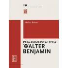 Para animarse a leer Walter Benjamin