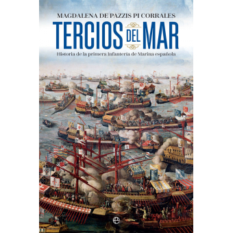Tercios del mar. Historia de la primera infantería de marina española