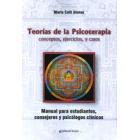 Teoría de las psicoterapias: conceptos, ejercicios y casos. Manual para estudiantes, consejeros y psicológos clínicos