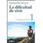 La dificultad de vivir,  T.1. Familia y sentimientos