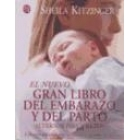 El nuevo gran libro del embarazo y del parto. Edición totalmente revisada y puesta al día