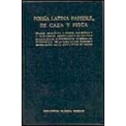 Poesía latina pastoril de caza y pesca (Cinegética/Haliéutica/Bucólicas/Bucólicas einsidlenses/Buscólicas cinegética/De la caza de los pájaros/De la mortandad de bueyes...)