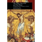 The Thief, the Cross and the Wheel. Pain and the spectacle of punishment in medieval and renaissance Europe.