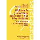 Diplomacia y relaciones exteriores en la edad moderna. De la cristiandad al sistema europeo 1453-1794