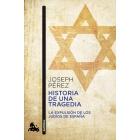 Historia de una tragedia. La expulsión de los judíos de España