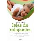 Islas de relajación. 77 juegos llenos de fantasía para relajar a los niños y potenciar su creatividad