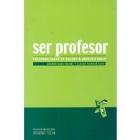 Ser profesor. Palabras sobre la docencia universitaria