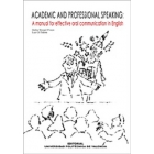 Academic and professional speaking. A manual for effective oral communication in English