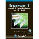 Dreamweaver 8. Desarrollo de páginas web dinámicas con PHP y MySQL