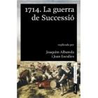 1714. La guerra de Successió