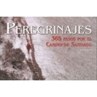 Peregrinajes. 365 pasos a Santiago de Compostela  (Cast.Ingl.)