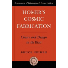 Homer's cosmic fabrication: choice and design in the