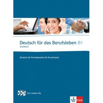 Deutsch für das Berufsleben B1. Kursbuch