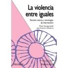 La violencia entre iguales. Revisión teórica y estrategias de intervención
