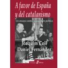 A favor de España y del catalanismo. Un ensayo contra la regresión política