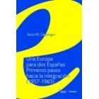 Una Europa para dos Españas. Primeros pasos hacia la integración (1957-1963)
