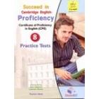 Succeed in Cambridge English Proficiency 8 Practice Test Self-Study Edition + CD