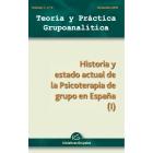 Teoría y Práctica Grupoanalítica. Volumen 1 nº 0. Historia y estado actual de la psicoterapia de grupo en España (I)