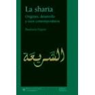 La sharía. Orígenes, desarrollo y usos contemporáneos