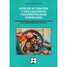 Guía de Actuación y Evaluación en Psicomotricidad Vivenciada.