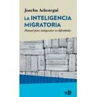 La inteligencia migratoria. Manual para inmigrantes dificultades