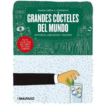 Grandes cócteles del mundo. Historias, anécdotas y recetas