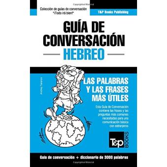 Guía de Conversación Español-Hebreo y vocabulario temático de 3000 palabras