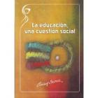 La Educación. Una Cuestión Social