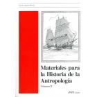 Materiales para la historia de la antropología. Vol. II
