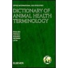 Elsevier's dictionary of animal health terminology : English-French-Spanish-German-Latin