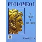 Ptolomeo I, el faraón de Alejandría