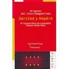 Oersted y Ampère: Origenes del electromagnetismo