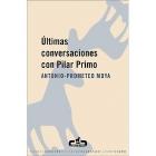 Últimas conversaciones con Pilar Primo